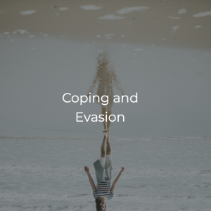 Coping and Evasion