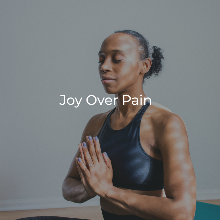 Joy over Pain